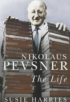 Nikolaus Pevsner: The Life by Susie Harries