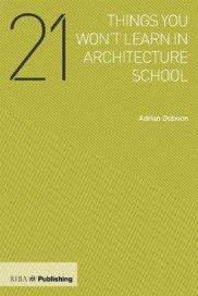 21-things-you-wont-learn-in-architecture-school